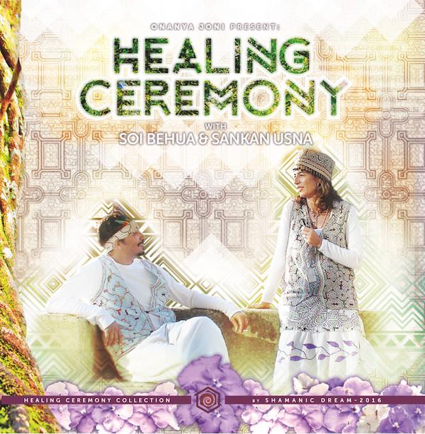 ED017_HEALING_CEREMONY_WITH_SOI_BEHUA_AND_SANKAN_USNA